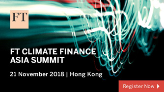 FT Climate Finance Asia Summit, Hong Kong, Asia | 21 November 2018