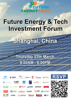 Future Energy & Tech Investment Forum, March 28 in Shanghai
